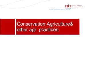 Conservation Agriculture & other agr. practices
