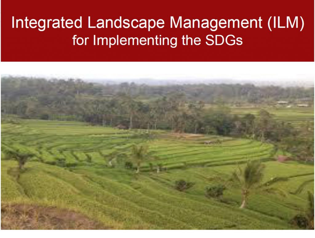 Integrated Landscape Management (ILM) for Implementing the SDGs
