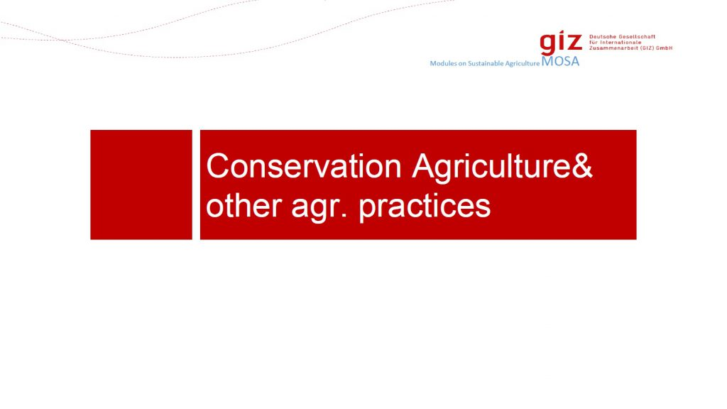 Conservation Agriculture& other agr. practices
